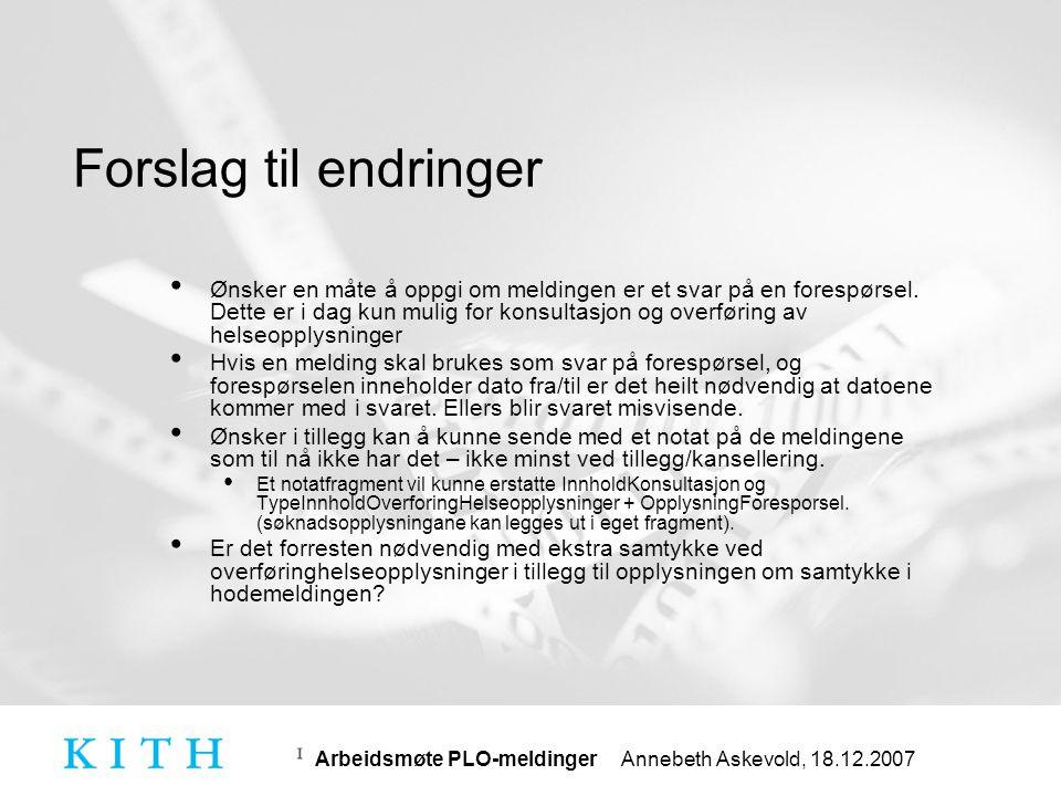 Arbeidsmøte PLO-meldinger Annebeth Askevold, 18.12.2007 Endringer i toppen