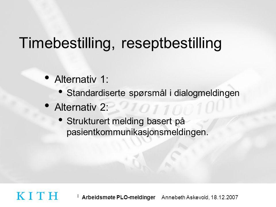 Arbeidsmøte PLO-meldinger Annebeth Askevold, 18.12.2007