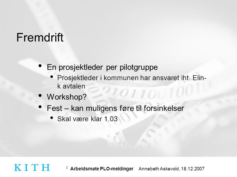 Arbeidsmøte PLO-meldinger Annebeth Askevold, 18.12.2007 Sende vedlegg • Hva er utforingene ved å sende vedlegg.