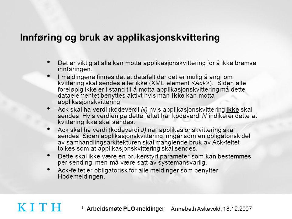 Arbeidsmøte PLO-meldinger Annebeth Askevold, 18.12.2007 Sending av vedlegg • Hva er utforingene ved å sende vedlegg.