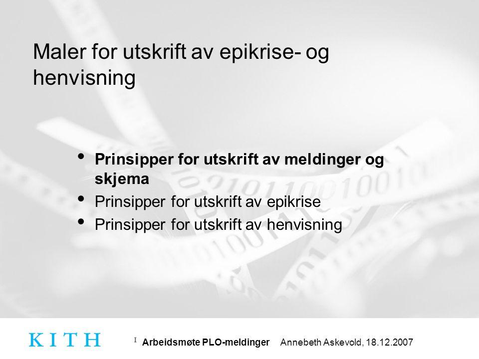 Arbeidsmøte PLO-meldinger Annebeth Askevold, 18.12.2007 Test- og godkjenning • Hvordan kan godkjenningsprosessen bli bedre.