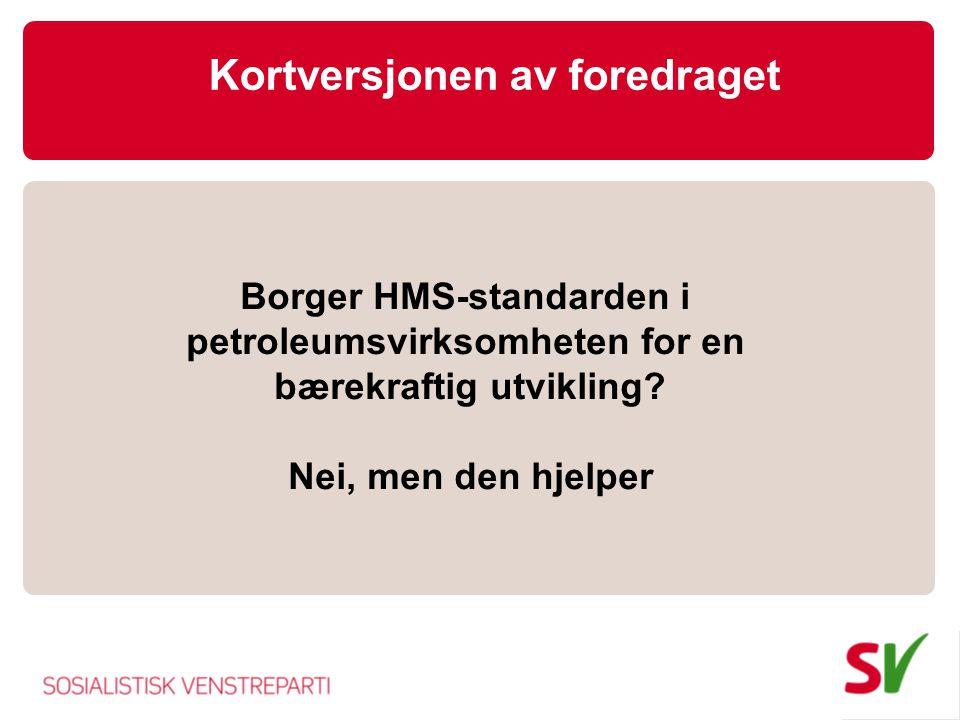 Kortversjonen av foredraget Borger HMS-standarden i petroleumsvirksomheten for en bærekraftig utvikling.
