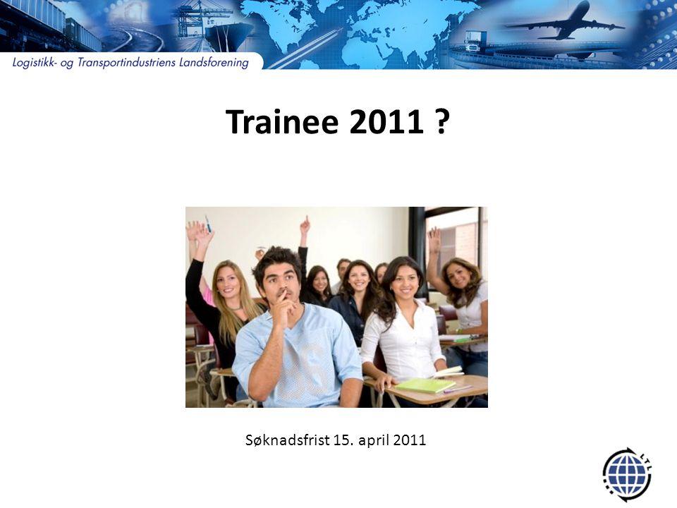 Trainee 2011 ? Søknadsfrist 15. april 2011