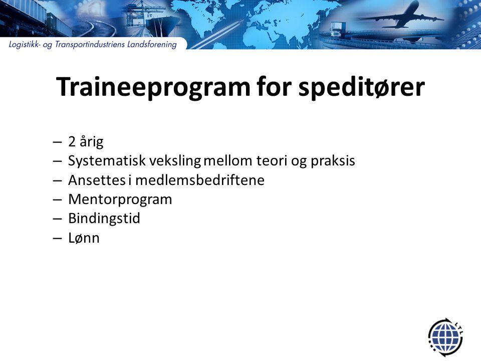 Traineeprogram for speditører – 2 årig – Systematisk veksling mellom teori og praksis – Ansettes i medlemsbedriftene – Mentorprogram – Bindingstid – L