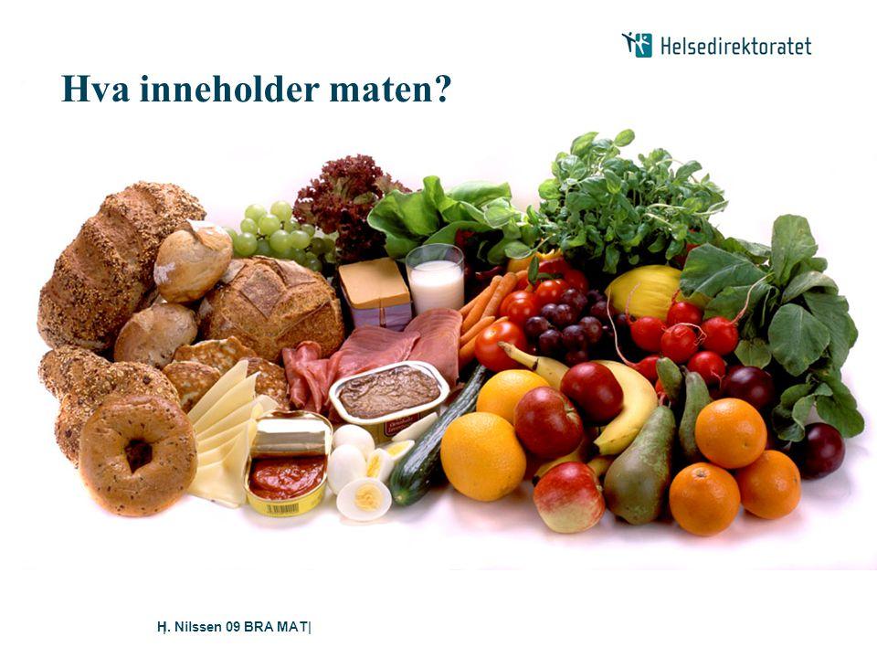 H. Nilssen 09 BRA MAT|| Hva inneholder maten?