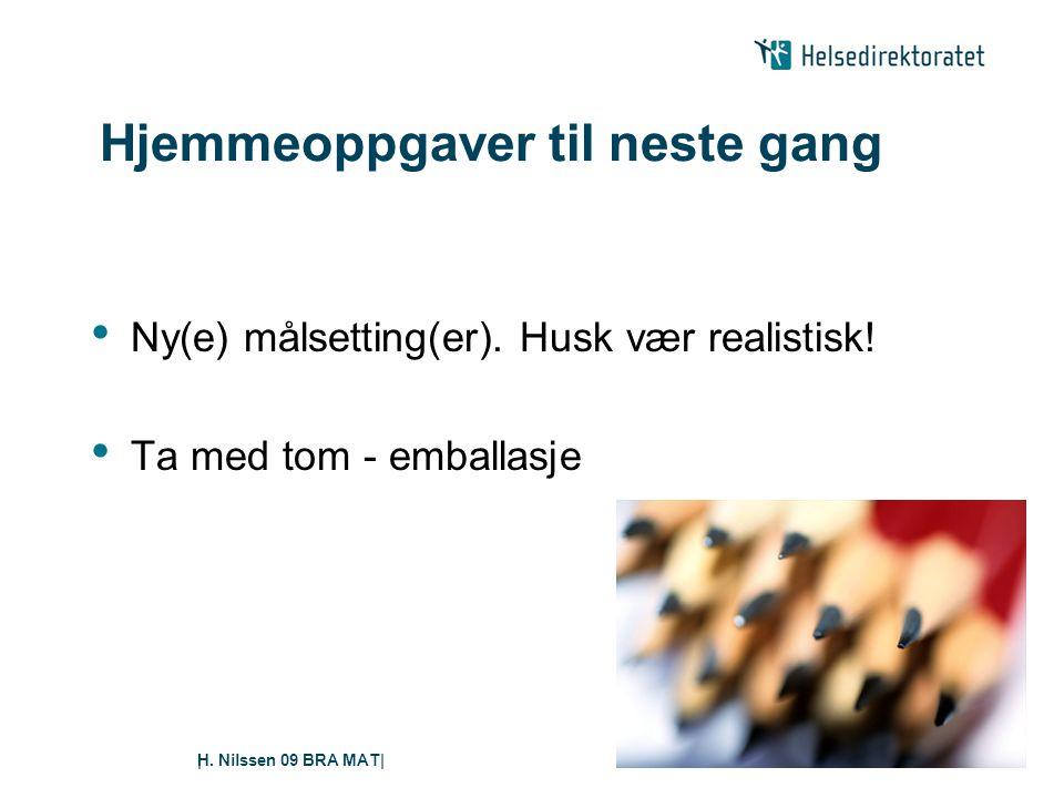 H.Nilssen 09 BRA MAT|| Hjemmeoppgaver til neste gang • Ny(e) målsetting(er).