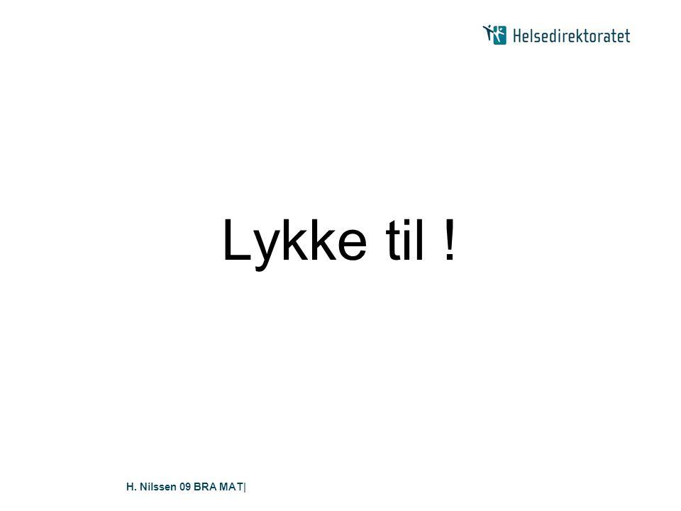 H. Nilssen 09 BRA MAT| Lykke til !