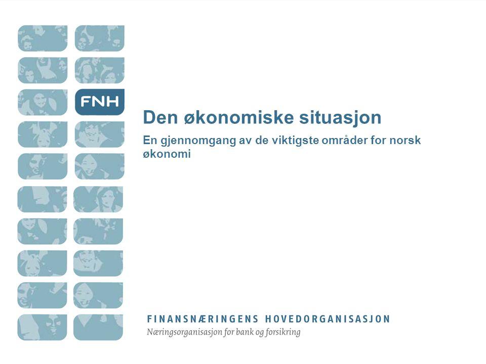 Den økonomiske situasjon En gjennomgang av de viktigste områder for norsk økonomi