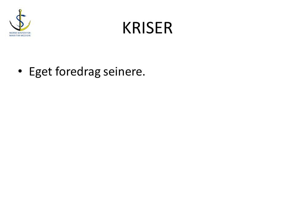 KRISER • Eget foredrag seinere.