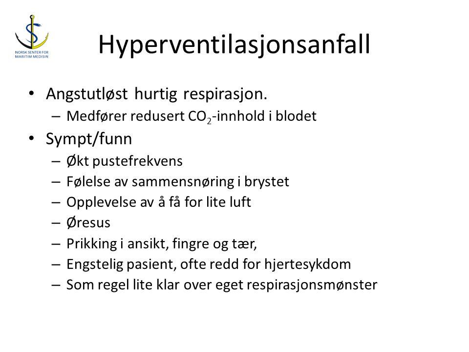 Hyperventilasjonsanfall • Angstutløst hurtig respirasjon. – Medfører redusert CO 2 -innhold i blodet • Sympt/funn – Økt pustefrekvens – Følelse av sam