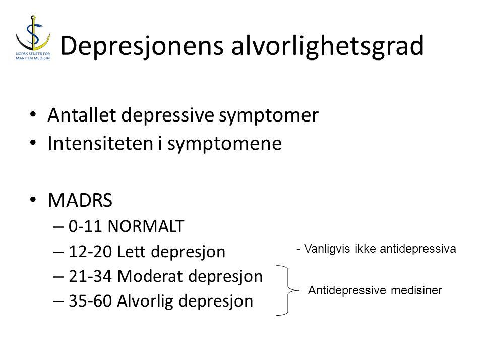 Depresjonens alvorlighetsgrad • Antallet depressive symptomer • Intensiteten i symptomene • MADRS – 0-11 NORMALT – 12-20 Lett depresjon – 21-34 Modera