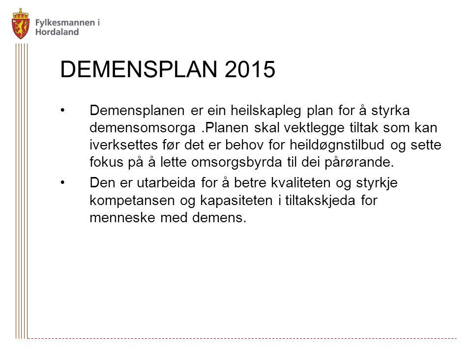 DEMENSPLAN 2015 •Demensplanen er ein heilskapleg plan for å styrka demensomsorga.Planen skal vektlegge tiltak som kan iverksettes før det er behov for