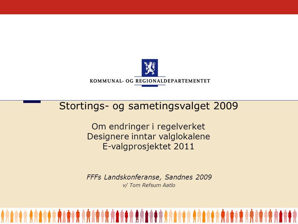 1 FFFs Landskonferanse, Sandnes 2009 v/ Tom Refsum Aatlo Stortings- og sametingsvalget 2009 Om endringer i regelverket Designere inntar valglokalene E-valgprosjektet 2011