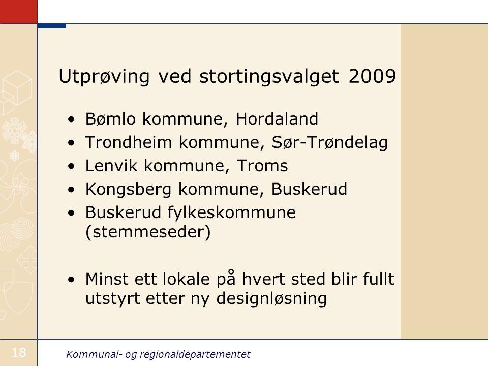Kommunal- og regionaldepartementet 18 Utprøving ved stortingsvalget 2009 •Bømlo kommune, Hordaland •Trondheim kommune, Sør-Trøndelag •Lenvik kommune,
