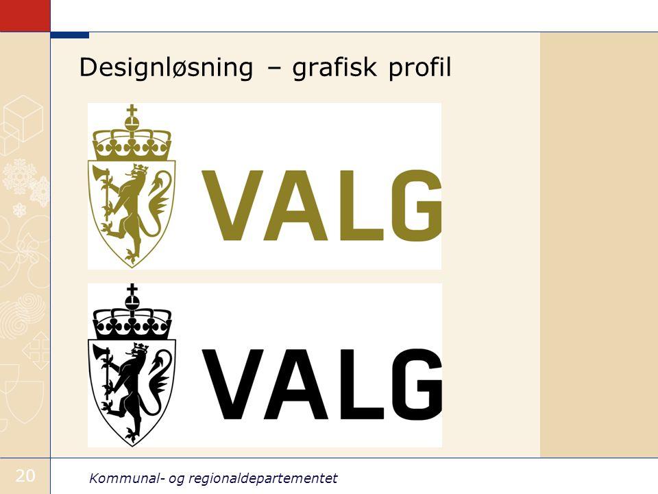 Kommunal- og regionaldepartementet 20 Designløsning – grafisk profil