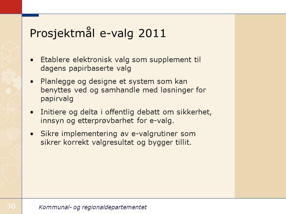 Kommunal- og regionaldepartementet 30 Prosjektmål e-valg 2011 •Etablere elektronisk valg som supplement til dagens papirbaserte valg •Planlegge og des