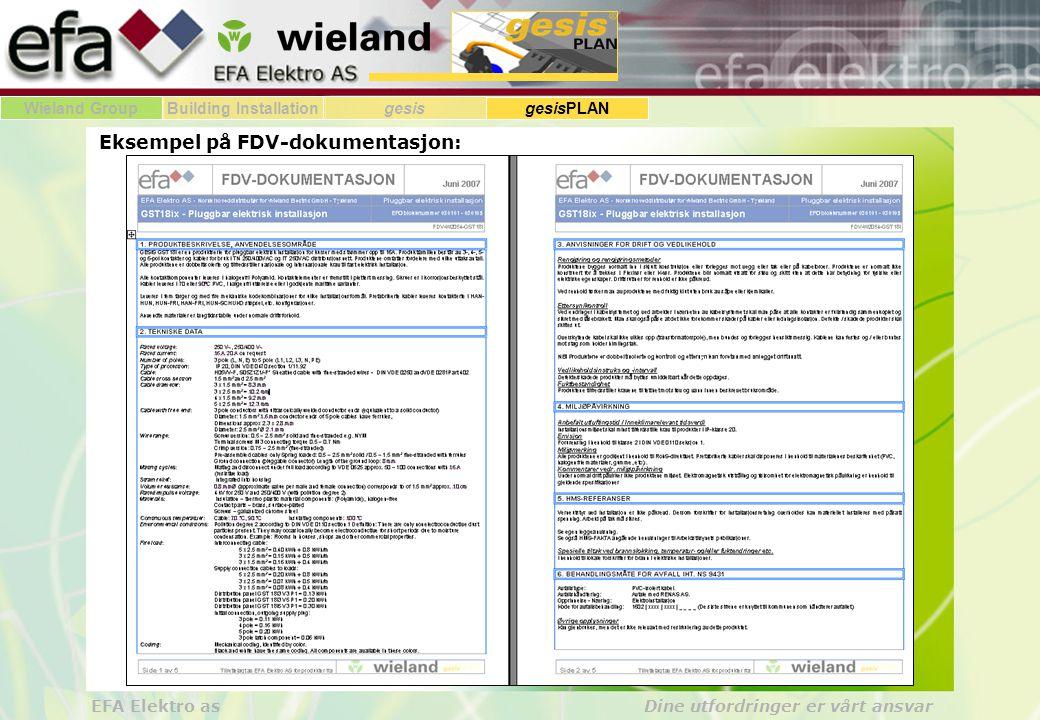 Wieland GroupBuilding Installationgesis gesisPLAN EFA Elektro as Dine utfordringer er vårt ansvar Eksempel på FDV-dokumentasjon: