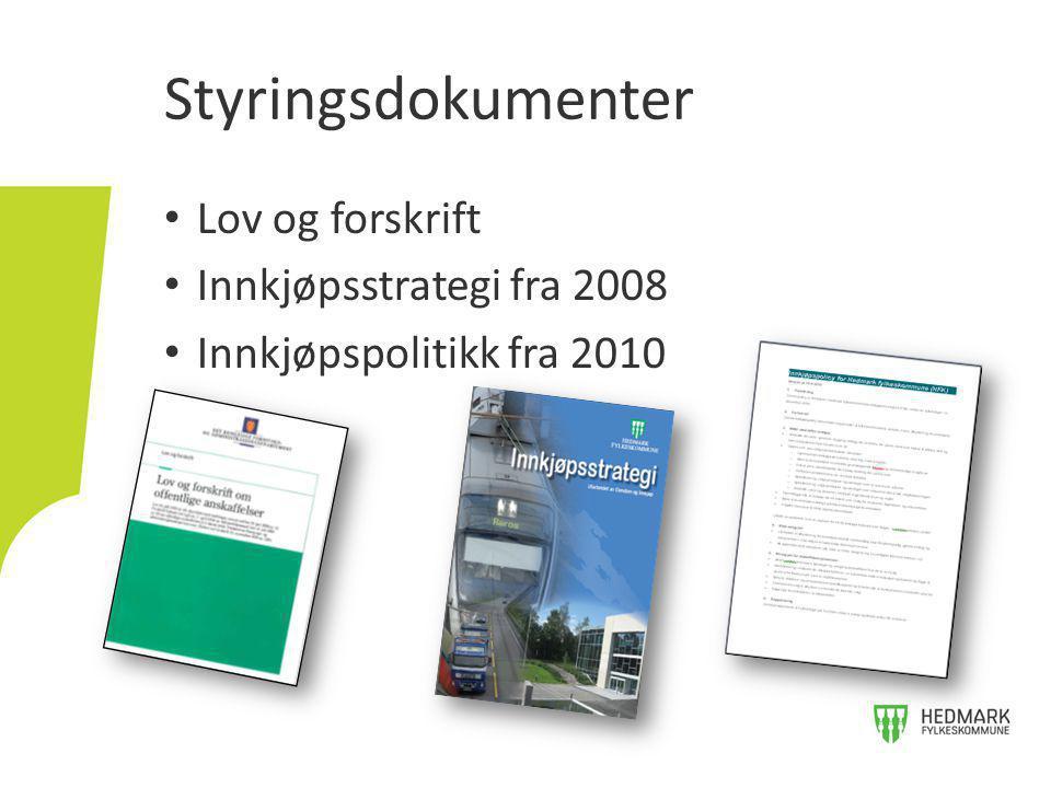 • Lov og forskrift • Innkjøpsstrategi fra 2008 • Innkjøpspolitikk fra 2010 Styringsdokumenter