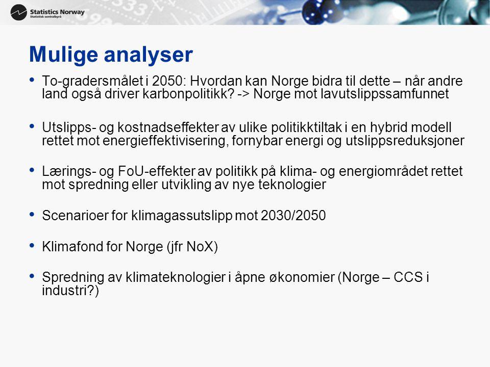 Mulige analyser • To-gradersmålet i 2050: Hvordan kan Norge bidra til dette – når andre land også driver karbonpolitikk.