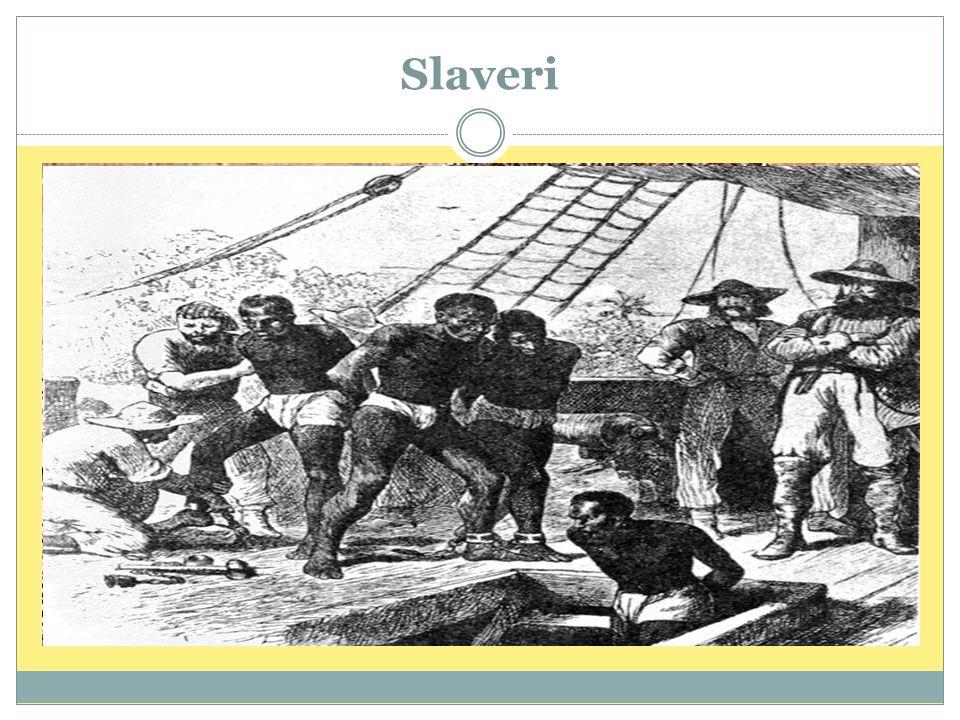 Slaveri  Mye av fremgangen til britene kan knyttes til slaveri og slavehandel  Spesielt i bomull- og sukkerproduksjon ble slaver brukt til arbeidskr