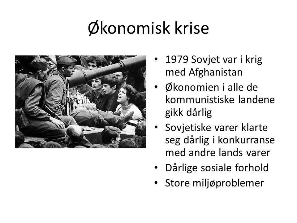 Økonomisk krise • 1979 Sovjet var i krig med Afghanistan • Økonomien i alle de kommunistiske landene gikk dårlig • Sovjetiske varer klarte seg dårlig