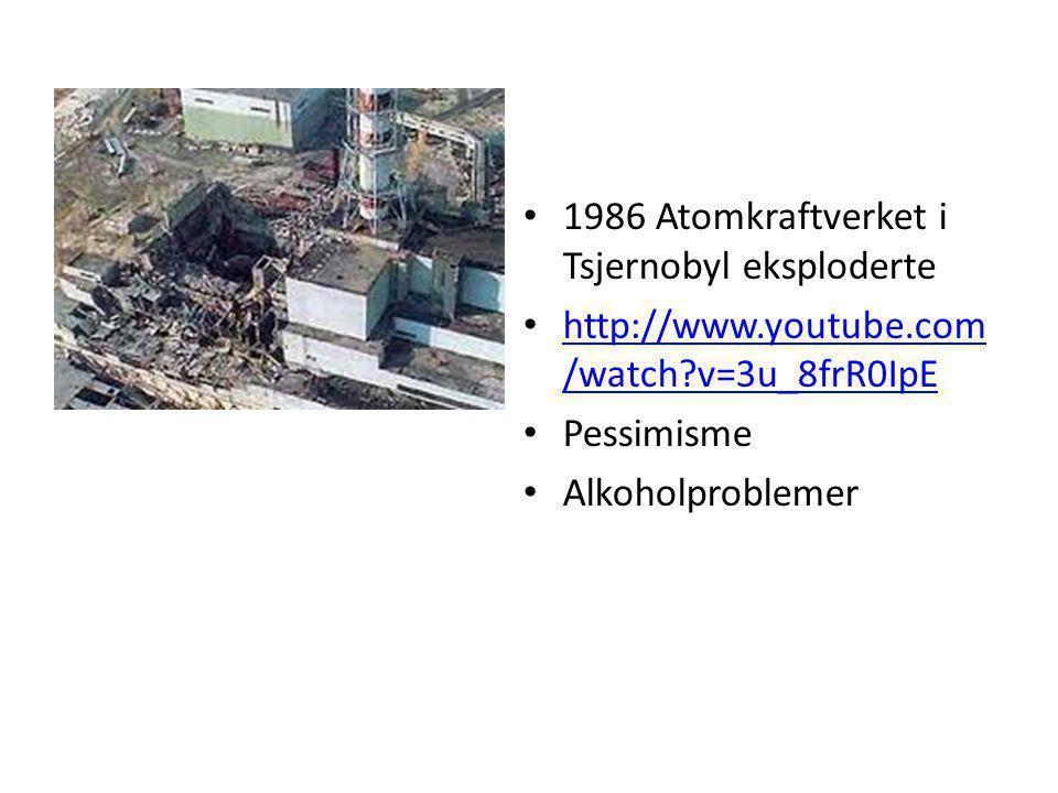 • 1986 Atomkraftverket i Tsjernobyl eksploderte • http://www.youtube.com /watch?v=3u_8frR0IpE http://www.youtube.com /watch?v=3u_8frR0IpE • Pessimisme