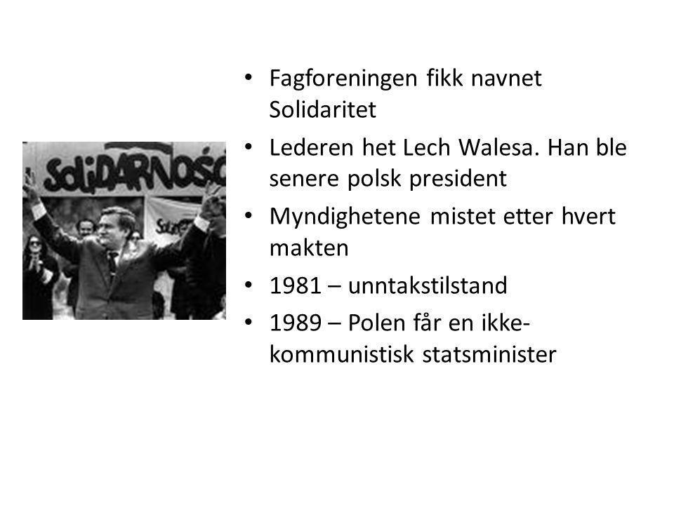 • Fagforeningen fikk navnet Solidaritet • Lederen het Lech Walesa. Han ble senere polsk president • Myndighetene mistet etter hvert makten • 1981 – un