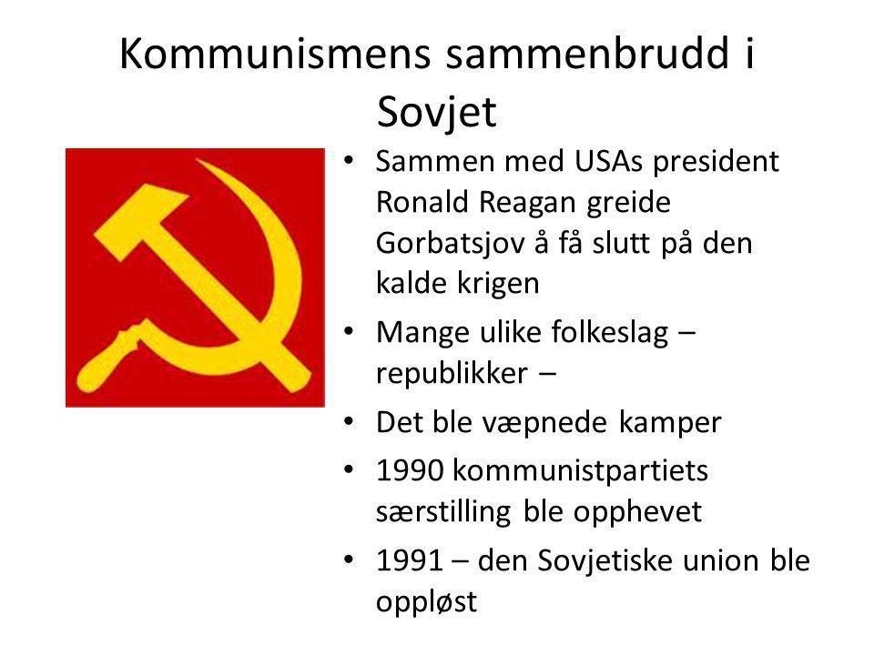 Kommunismens sammenbrudd i Sovjet • Sammen med USAs president Ronald Reagan greide Gorbatsjov å få slutt på den kalde krigen • Mange ulike folkeslag –