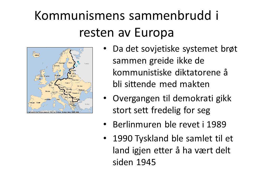 Kommunismens sammenbrudd i resten av Europa • Da det sovjetiske systemet brøt sammen greide ikke de kommunistiske diktatorene å bli sittende med makte