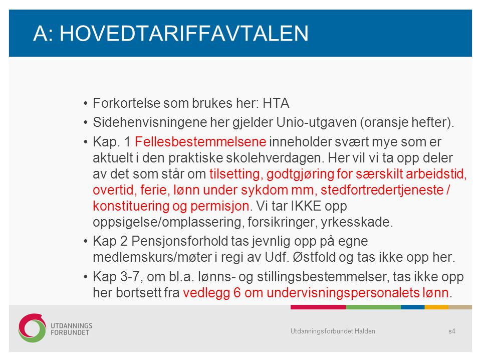 Utdanningsforbundet Haldens5 § 1 Innledende bestemmelser (s.