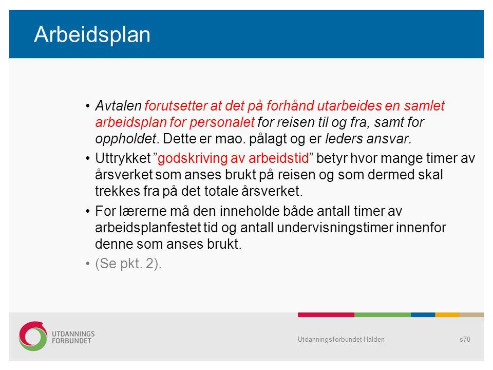 Arbeidsplan •Avtalen forutsetter at det på forhånd utarbeides en samlet arbeidsplan for personalet for reisen til og fra, samt for oppholdet. Dette er