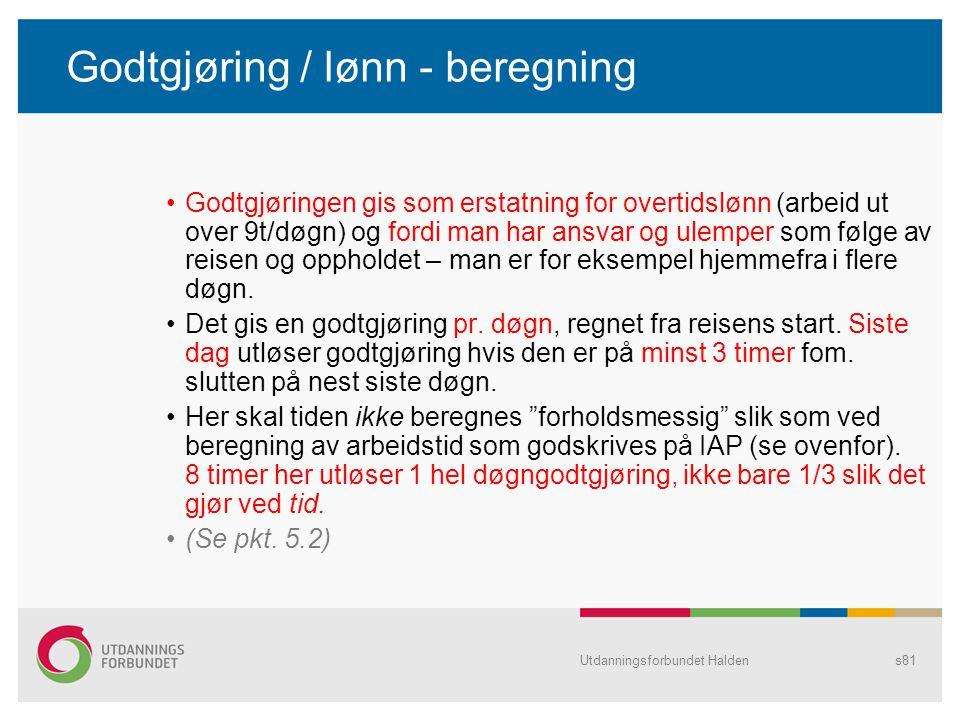Godtgjøring / lønn - beregning •Godtgjøringen gis som erstatning for overtidslønn (arbeid ut over 9t/døgn) og fordi man har ansvar og ulemper som følg
