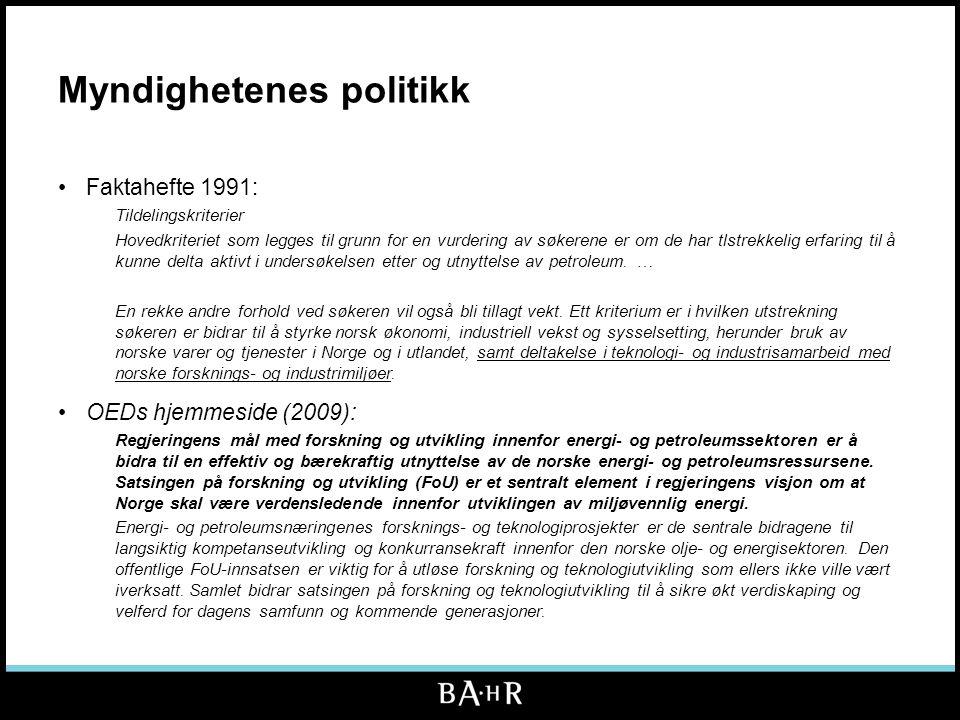 Myndighetenes politikk •Faktahefte 1991: Tildelingskriterier Hovedkriteriet som legges til grunn for en vurdering av søkerene er om de har tlstrekkeli