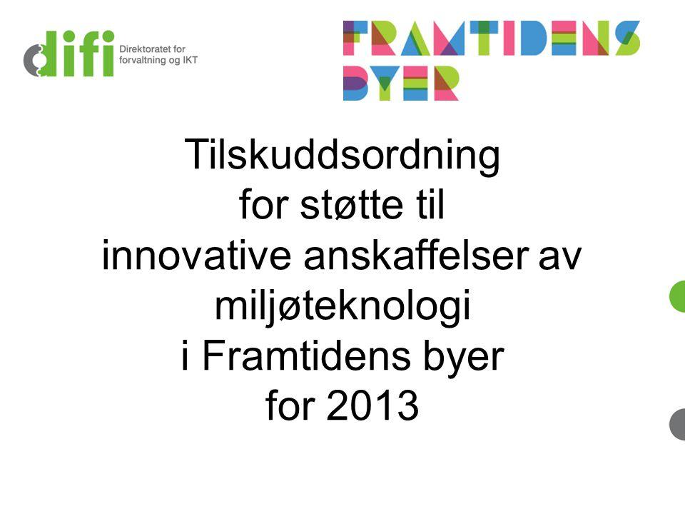 Tilskuddsordning for støtte til innovative anskaffelser av miljøteknologi i Framtidens byer for 2013