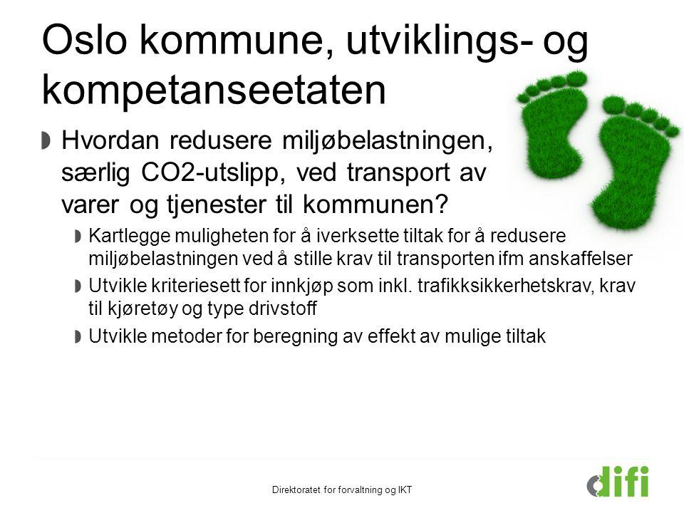 Oslo kommune, utviklings- og kompetanseetaten Hvordan redusere miljøbelastningen, særlig CO2-utslipp, ved transport av varer og tjenester til kommunen