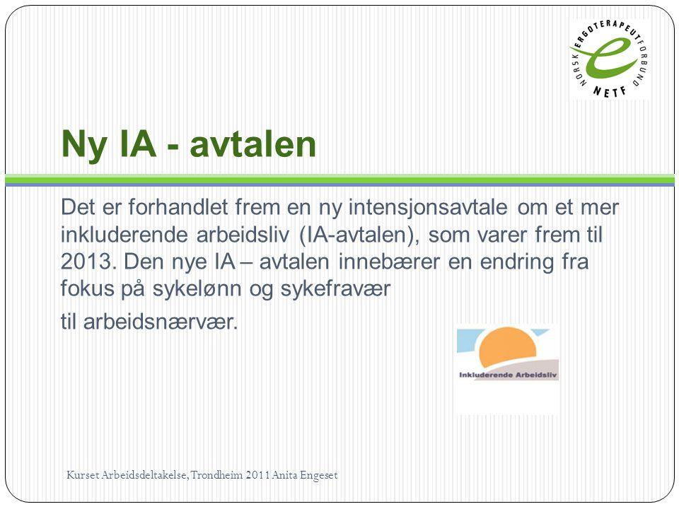 Ny IA - avtalen Det er forhandlet frem en ny intensjonsavtale om et mer inkluderende arbeidsliv (IA-avtalen), som varer frem til 2013.