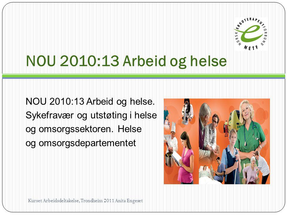 NOU 2010:13 Arbeid og helse NOU 2010:13 Arbeid og helse.