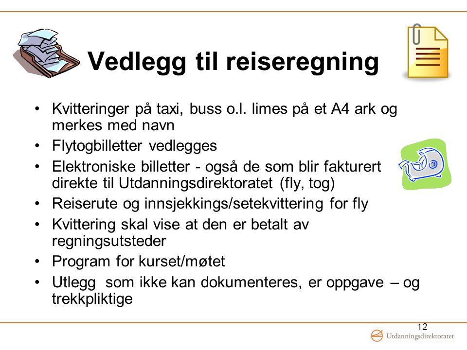Vedlegg til reiseregning •Kvitteringer på taxi, buss o.l.