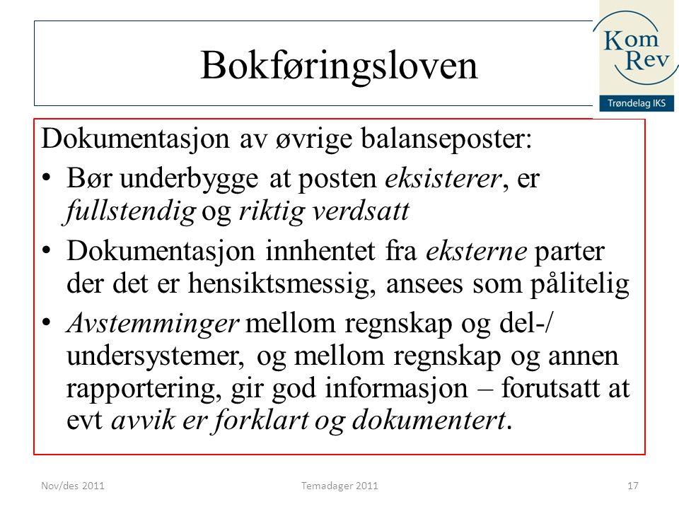 Bokføringsloven Dokumentasjon av øvrige balanseposter: • Bør underbygge at posten eksisterer, er fullstendig og riktig verdsatt • Dokumentasjon innhen