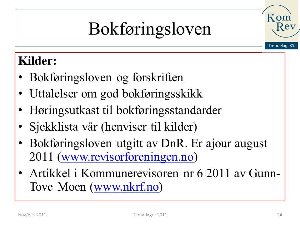 Bokføringsloven Kilder: • Bokføringsloven og forskriften • Uttalelser om god bokføringsskikk • Høringsutkast til bokføringsstandarder • Sjekklista vår