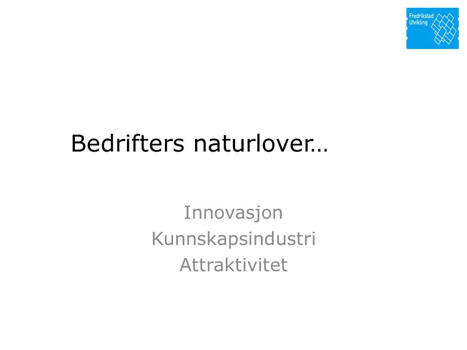 Innovasjon Kunnskapsindustri Attraktivitet Bedrifters naturlover…