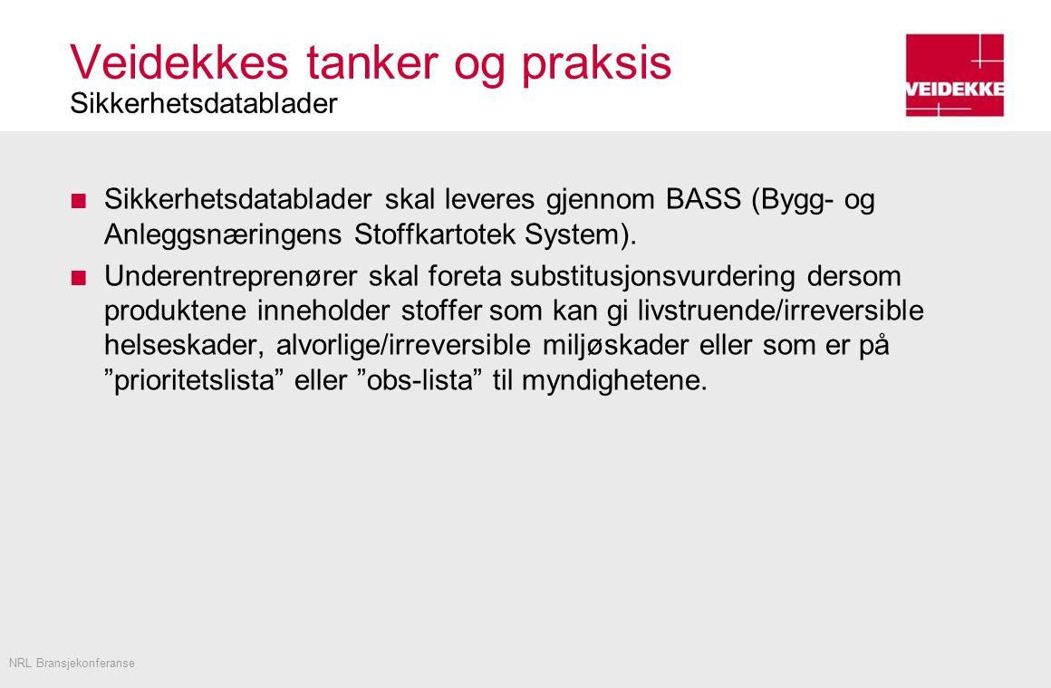 Veidekkes tanker og praksis Sikkerhetsdatablader Sikkerhetsdatablader skal leveres gjennom BASS (Bygg- og Anleggsnæringens Stoffkartotek System).