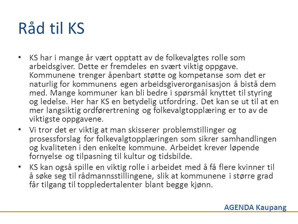 AGENDA Kaupang Råd til KS • KS har i mange år vært opptatt av de folkevalgtes rolle som arbeidsgiver. Dette er fremdeles en svært viktig oppgave. Komm