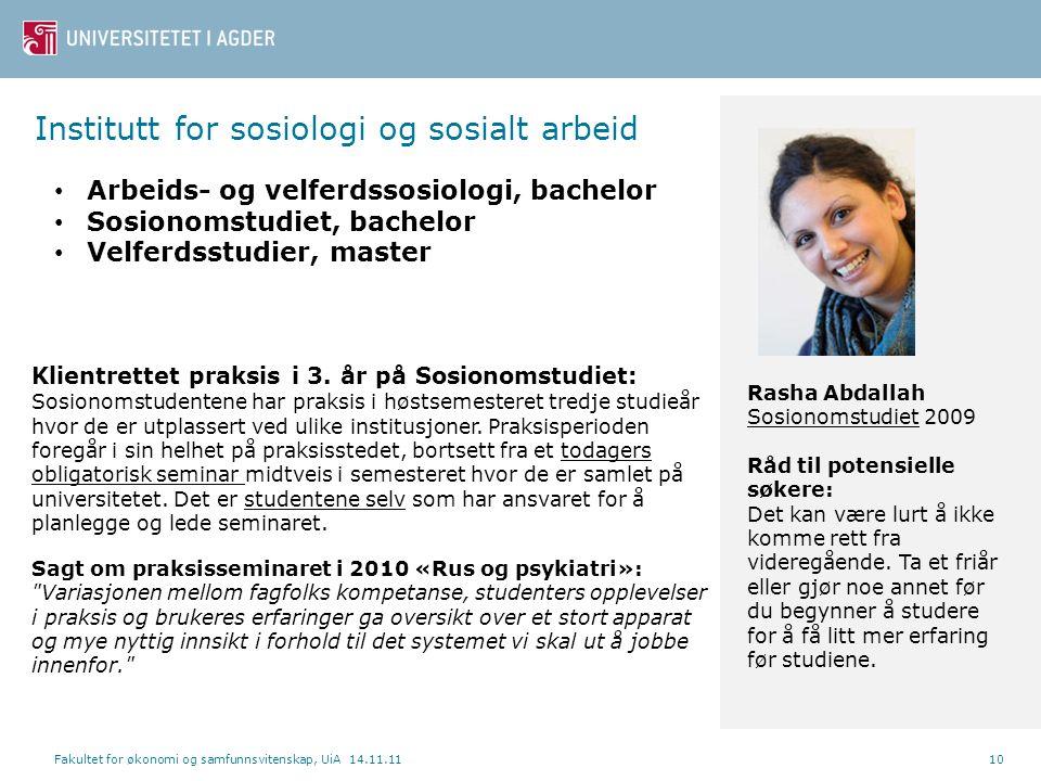 Institutt for sosiologi og sosialt arbeid Fakultet for økonomi og samfunnsvitenskap, UiA 14.11.1110 • Arbeids- og velferdssosiologi, bachelor • Sosion