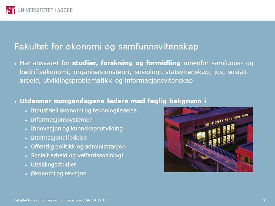 Institutt for statsvitenskap og ledelsesfag Fakultet for økonomi og samfunnsvitenskap, UiA 14.11.1113 - har sammen med Internasjonal avdeling ved UiA inngått en unik avtale med Sørlandets Europakontor.