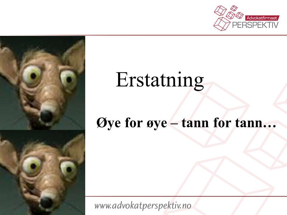 Erstatning Øye for øye – tann for tann…