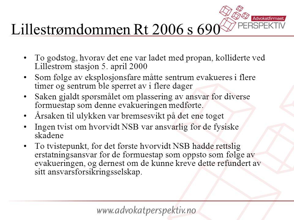 Lillestrømdommen Rt 2006 s 690 •To godstog, hvorav det ene var ladet med propan, kolliderte ved Lillestrøm stasjon 5. april 2000 •Som følge av eksplos