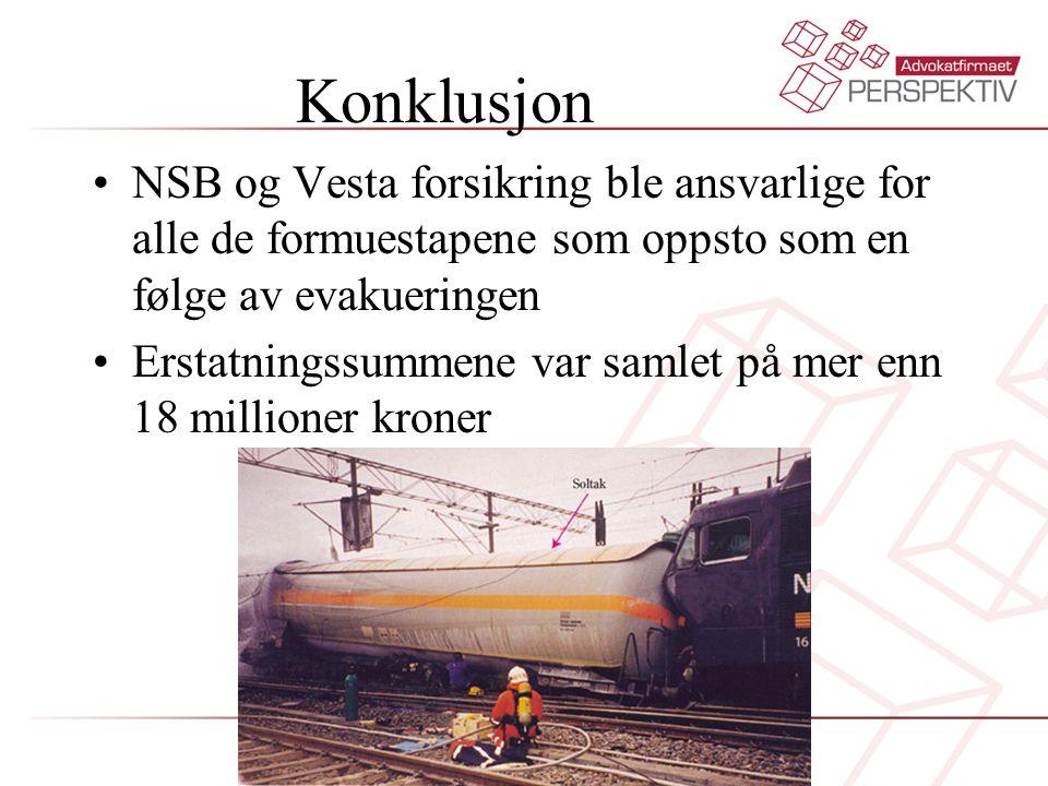 Konklusjon •NSB og Vesta forsikring ble ansvarlige for alle de formuestapene som oppsto som en følge av evakueringen •Erstatningssummene var samlet på mer enn 18 millioner kroner