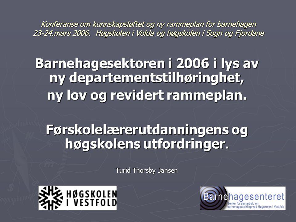 Konferanse om kunnskapsløftet og ny rammeplan for barnehagen 23-24.mars 2006.