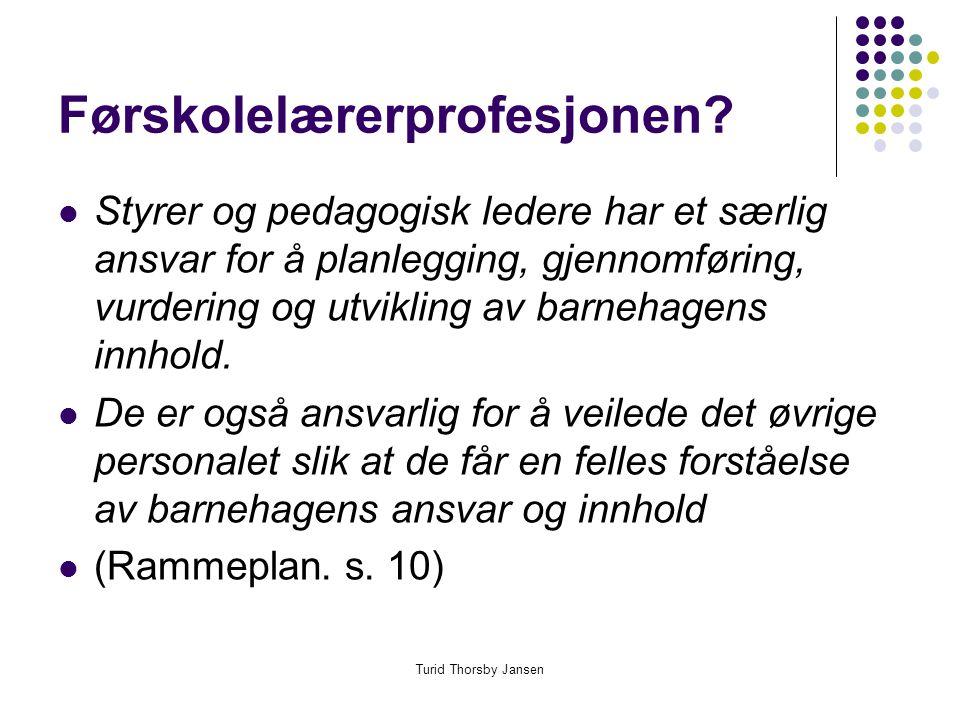 Turid Thorsby Jansen Førskolelærerprofesjonen.